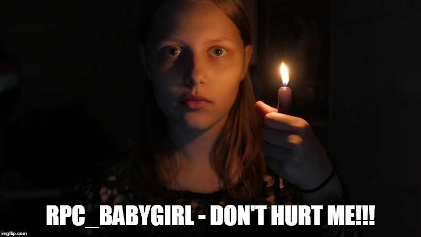 RPC_BABYGIRL - DON'T HURT ME!!! | made w/ Imgflip meme maker