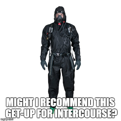 MIGHT I RECOMMEND THIS GET-UP FOR INTERCOURSE? | made w/ Imgflip meme maker