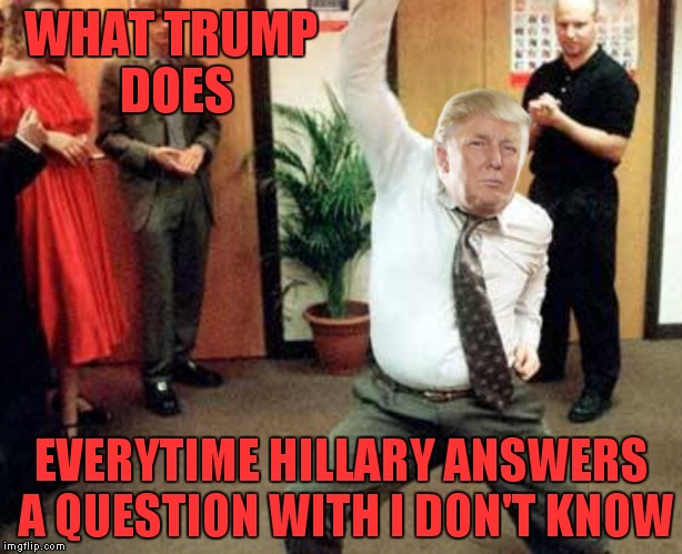 Didn't know he could bust a move like that did ya?? |  WHAT TRUMP DOES; EVERYTIME HILLARY ANSWERS A QUESTION WITH I DON'T KNOW | image tagged in donald trump,hillary idk,break dancing,swiggity swooty | made w/ Imgflip meme maker