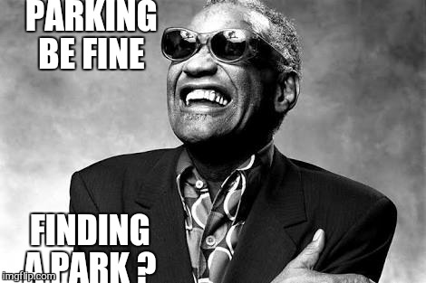 PARKING BE FINE FINDING A PARK ? | made w/ Imgflip meme maker