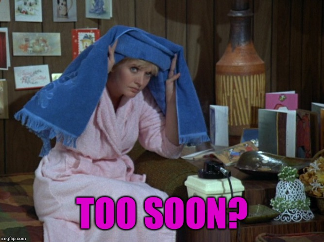 This is me asking if I can come back....  | TOO SOON? | image tagged in coolermommy,coolermommy20,carol brady | made w/ Imgflip meme maker