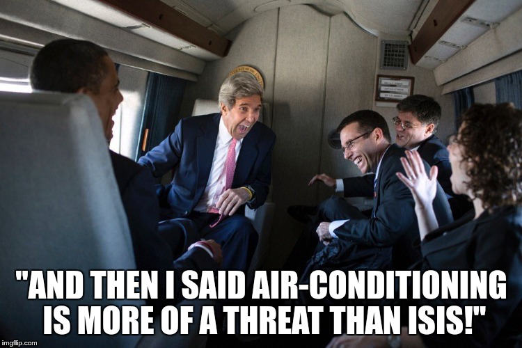 "Kerry_airplane_laughing | ""AND THEN I SAID AIR-CONDITIONING IS MORE OF A THREAT THAN ISIS!"" 