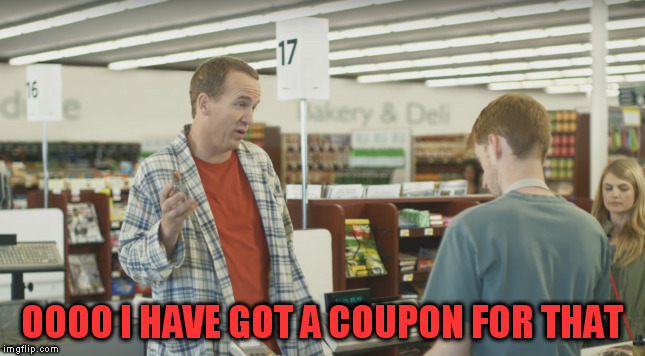 OOOO I HAVE GOT A COUPON FOR THAT | made w/ Imgflip meme maker