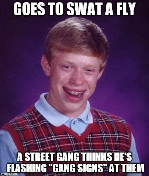 "Bad Luck Brian in Da Hood | GOES TO SWAT A FLY A STREET GANG THINKS HE'S FLASHING ""GANG SIGNS"" AT THEM 
