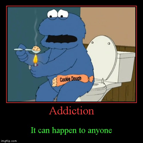 It could be on YOUR street... | Addiction | It can happen to anyone | image tagged in funny,demotivationals,demotivational week,addiction | made w/ Imgflip demotivational maker
