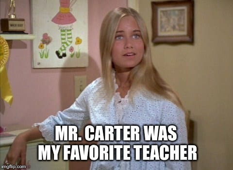 MR. CARTER WAS MY FAVORITE TEACHER | made w/ Imgflip meme maker