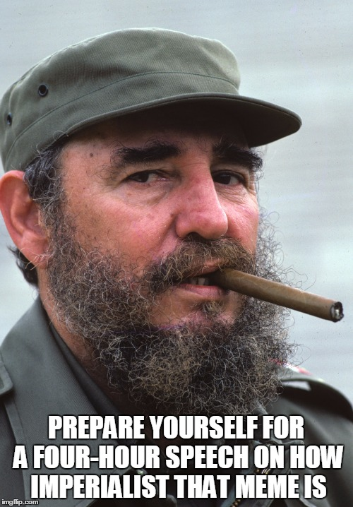 PREPARE YOURSELF FOR A FOUR-HOUR SPEECH ON HOW IMPERIALIST THAT MEME IS | made w/ Imgflip meme maker