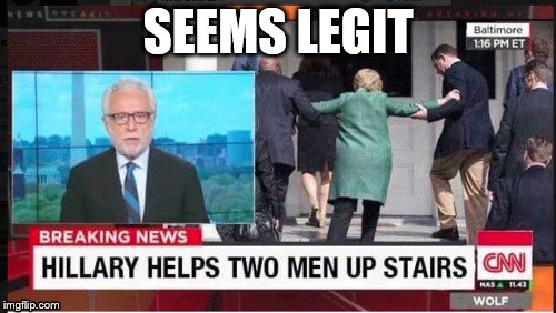 Are you kidding me cnn? | SEEMS LEGIT | image tagged in cnn,cnn spins trump news,hillary clinton,make america great again | made w/ Imgflip meme maker