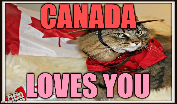 CANADA LOVES YOU | made w/ Imgflip meme maker