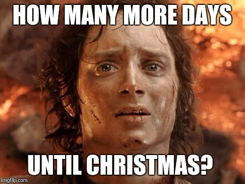How Many Days Until Christmas Meme.Its Finally Over Meme Imgflip