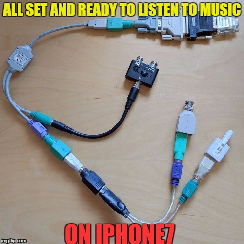 ALL SET AND READY TO LISTEN TO MUSIC ON IPHONE7 | image tagged in memes,iphone 7,music,listen | made w/ Imgflip meme maker