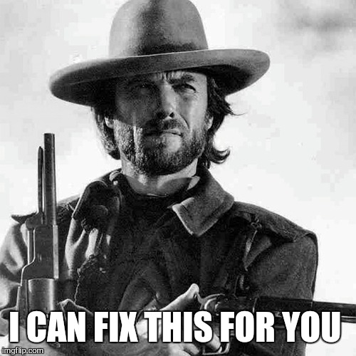 I CAN FIX THIS FOR YOU | made w/ Imgflip meme maker