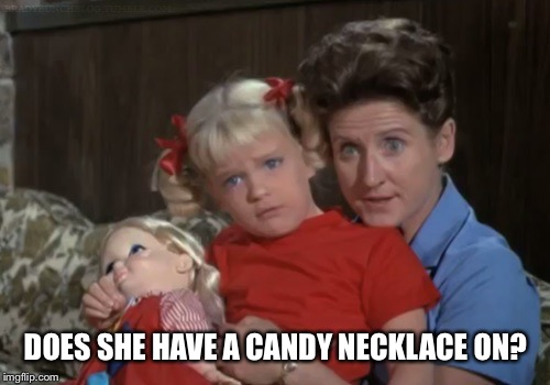 DOES SHE HAVE A CANDY NECKLACE ON? | made w/ Imgflip meme maker