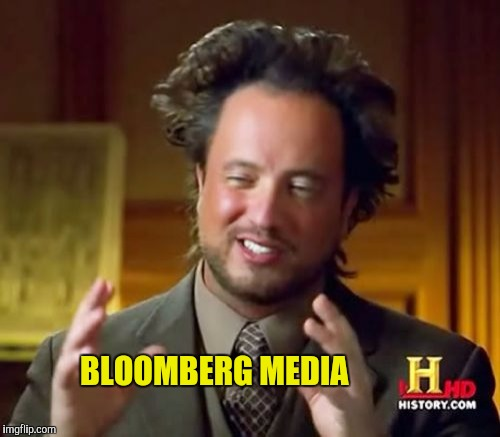 Ancient Aliens Meme | BLOOMBERG MEDIA | image tagged in memes,ancient aliens | made w/ Imgflip meme maker