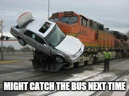 MIGHT CATCH THE BUS NEXT TIME | made w/ Imgflip meme maker