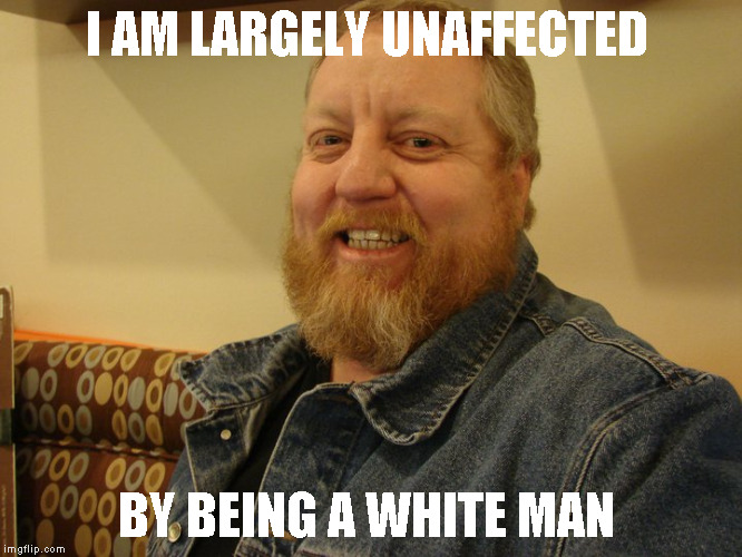 jay Man, Jay,  | I AM LARGELY UNAFFECTED BY BEING A WHITE MAN | image tagged in jay man | made w/ Imgflip meme maker