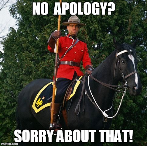 NO  APOLOGY? SORRY ABOUT THAT! | made w/ Imgflip meme maker