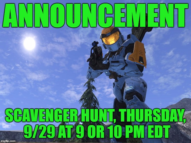 Demonic Penguin Halo 3 | ANNOUNCEMENT SCAVENGER HUNT, THURSDAY, 9/29 AT 9 OR 10 PM EDT | image tagged in demonic penguin halo 3 | made w/ Imgflip meme maker