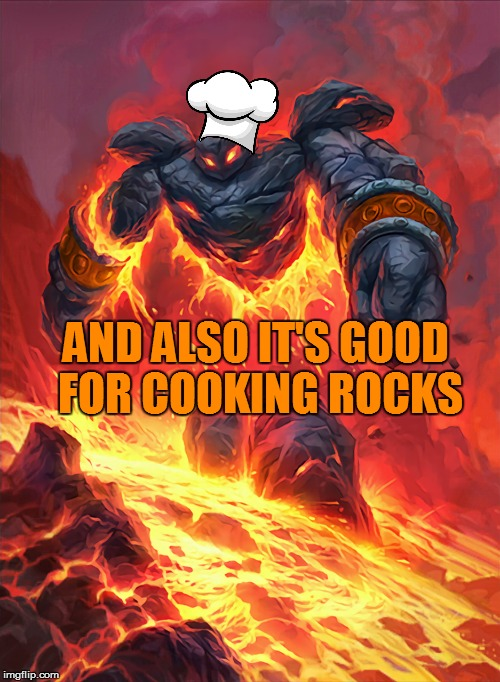 AND ALSO IT'S GOOD FOR COOKING ROCKS | made w/ Imgflip meme maker