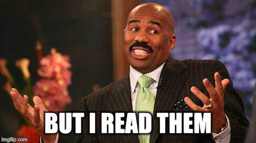 Steve Harvey Meme | BUT I READ THEM | image tagged in memes,steve harvey | made w/ Imgflip meme maker