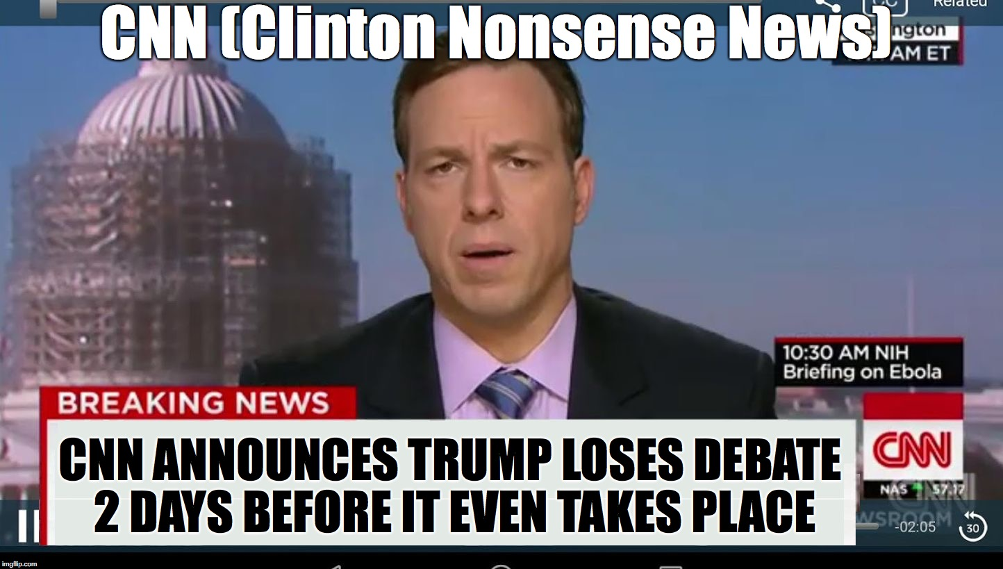 cnn breaking news template |  CNN (Clinton Nonsense News); CNN ANNOUNCES TRUMP LOSES DEBATE 2 DAYS BEFORE IT EVEN TAKES PLACE | image tagged in cnn breaking news template | made w/ Imgflip meme maker