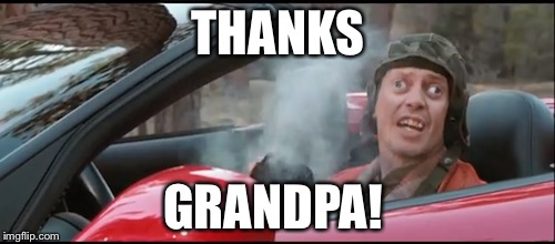THANKS GRANDPA! | made w/ Imgflip meme maker