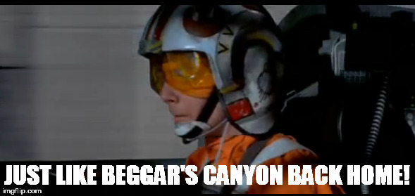 JUST LIKE BEGGAR'S CANYON BACK HOME! | made w/ Imgflip meme maker