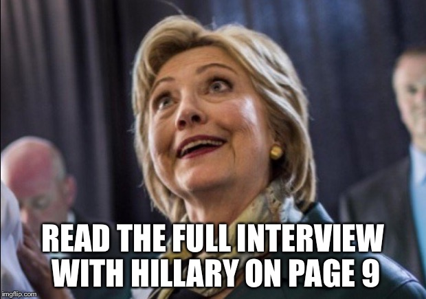 READ THE FULL INTERVIEW WITH HILLARY ON PAGE 9 | made w/ Imgflip meme maker