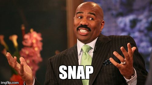 Steve Harvey Meme | SNAP | image tagged in memes,steve harvey | made w/ Imgflip meme maker