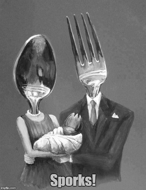 Spooning Can Lead To... | Sporks! | image tagged in memes,funny,fork,spoon,spork,spooning | made w/ Imgflip meme maker