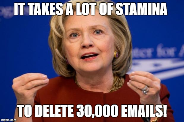 First Debate | IT TAKES A LOT OF STAMINA TO DELETE 30,000 EMAILS! | image tagged in hillary clinton,hillary lies,trump 2016 | made w/ Imgflip meme maker