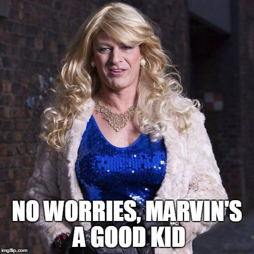 NO WORRIES, MARVIN'S A GOOD KID | made w/ Imgflip meme maker