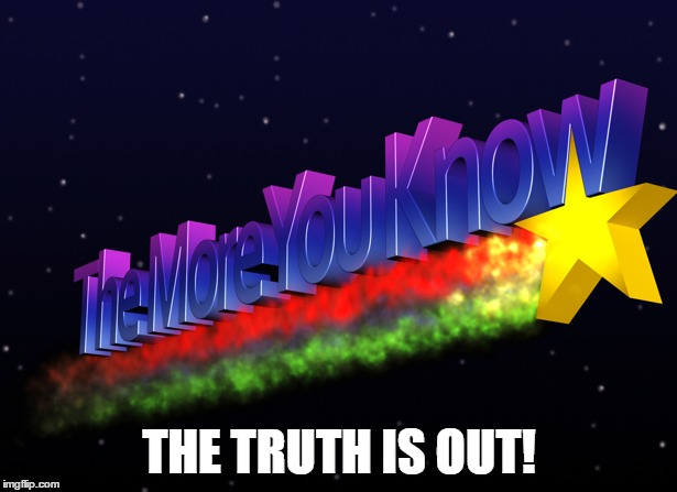 THE TRUTH IS OUT! | made w/ Imgflip meme maker