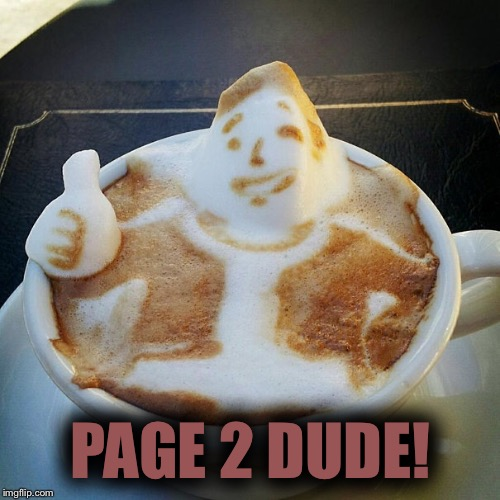 PAGE 2 DUDE! | made w/ Imgflip meme maker