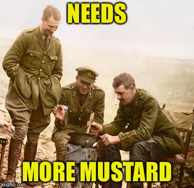 NEEDS MORE MUSTARD | made w/ Imgflip meme maker