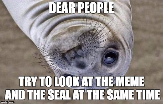 Awkward Moment Sealion Meme - Imgflip