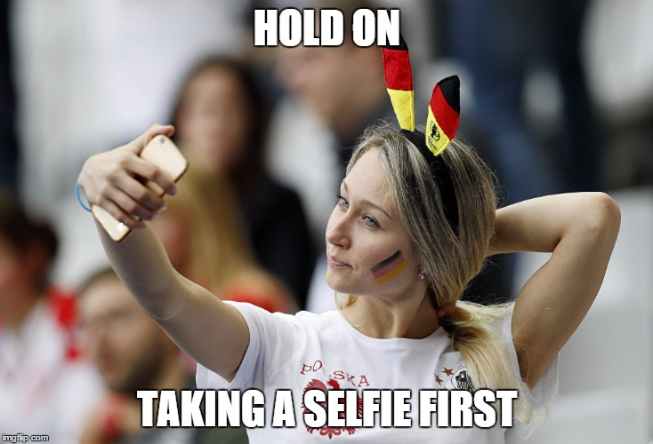 HOLD ON TAKING A SELFIE FIRST | made w/ Imgflip meme maker