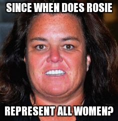 when donald insults rosie and all women get offended | SINCE WHEN DOES ROSIE REPRESENT ALL WOMEN? | image tagged in rosie pig,trump 2016,hillary lies,biased media,funny memes | made w/ Imgflip meme maker