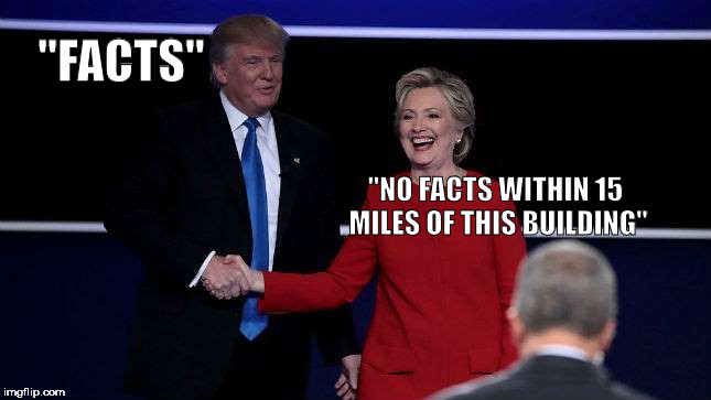 "Trump Shakes Clinton's Hand | ""FACTS"" ""NO FACTS WITHIN 15 MILES OF THIS BUILDING"" 
