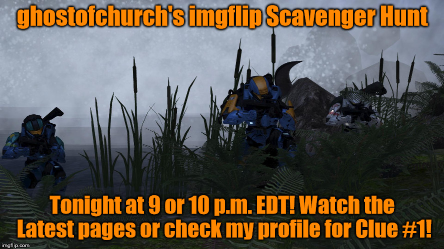 ghostofchurch's imgflip Scavenger Hunt - Tonight at 9 or 10 p.m. EDT! | ghostofchurch's imgflip Scavenger Hunt Tonight at 9 or 10 p.m. EDT! Watch the Latest pages or check my profile for Clue #1! | image tagged in demonic penguin  crew emerging,ghostofchurch's scavenger hunt,ghostofchurch,scavenger hunt,memes,be there or be square | made w/ Imgflip meme maker