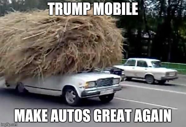 donald trump campaign | TRUMP MOBILE MAKE AUTOS GREAT AGAIN | image tagged in donald trump campaign | made w/ Imgflip meme maker
