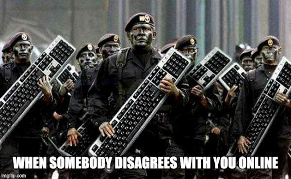 Keyboard warrior | WHEN SOMEBODY DISAGREES WITH YOU ONLINE | image tagged in keyboard warrior | made w/ Imgflip meme maker
