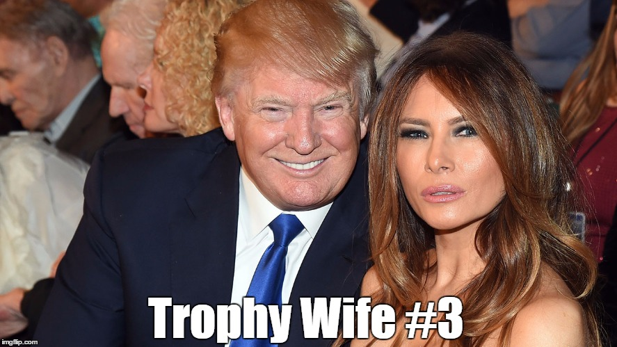 Trophy Wife #3 | made w/ Imgflip meme maker