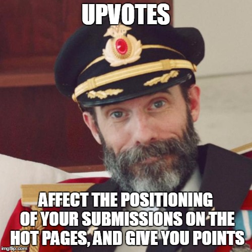 UPVOTES AFFECT THE POSITIONING OF YOUR SUBMISSIONS ON THE HOT PAGES, AND GIVE YOU POINTS | made w/ Imgflip meme maker