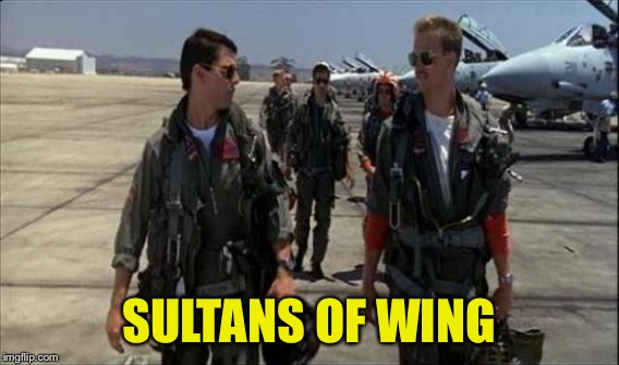 SULTANS OF WING | made w/ Imgflip meme maker