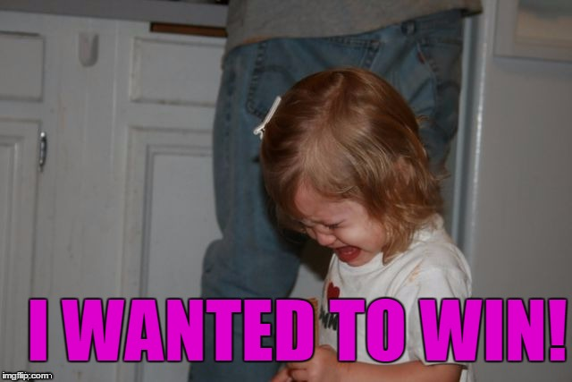 I WANTED TO WIN! | image tagged in cry | made w/ Imgflip meme maker