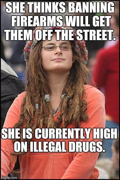 Funny Hippie Meme : Hippie logic on guns imgflip
