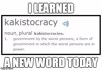 The best word to describe the 2016 presidential election is... | I LEARNED A NEW WORD TODAY | image tagged in donald trump,hillary clinton,election 2016,evil government,vocabulary | made w/ Imgflip meme maker