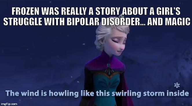 1bkf6z bipolar elsa imgflip