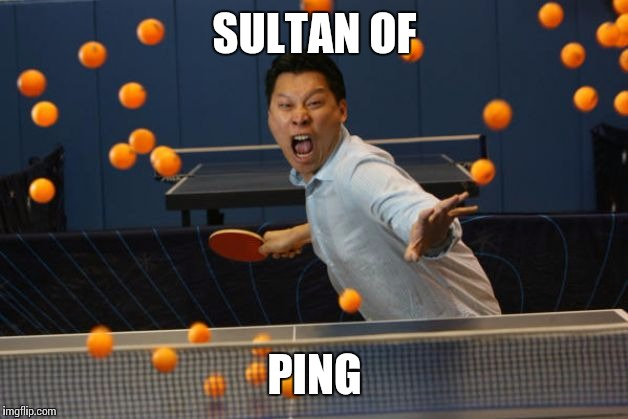 SULTAN OF PING | made w/ Imgflip meme maker